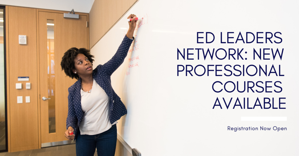 Ed Leaders Network - New Professional Courses Available