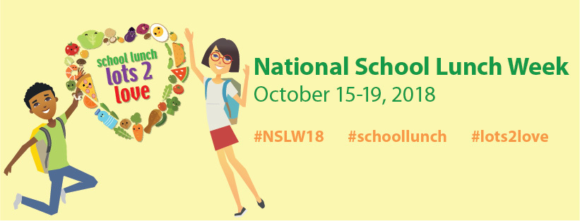 National School Lunch Week is October 15 - 19, 2018