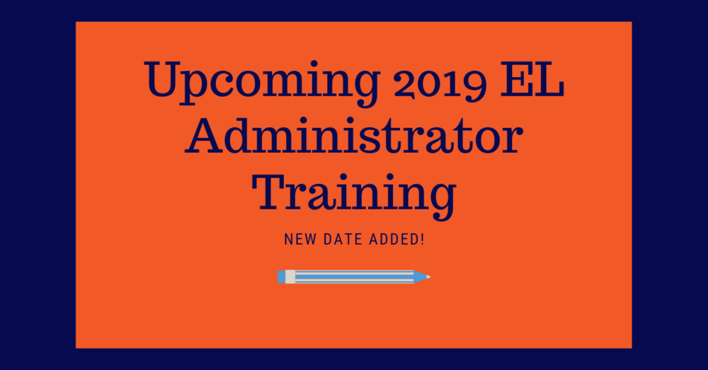 Upcoming 2019 EL Administrator Training