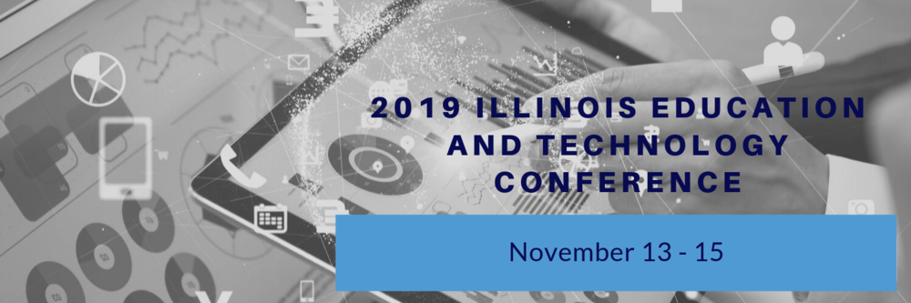 2019 Illinois Education and Technology Conference - Nov. 13-15
