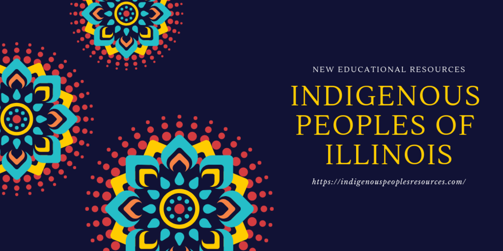 Indigenous People of Illinois - New Educational Resources