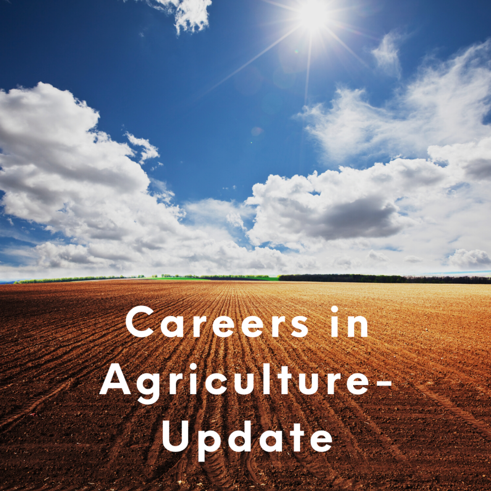 Careers in Agriculture  - Update
