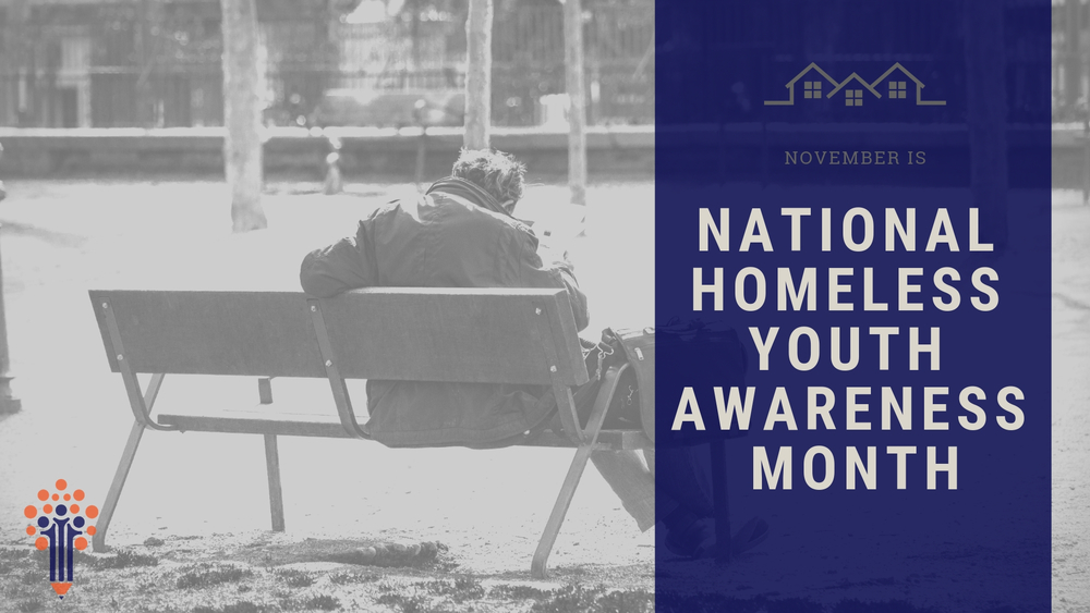 November is National Homeless Youth Awareness Month