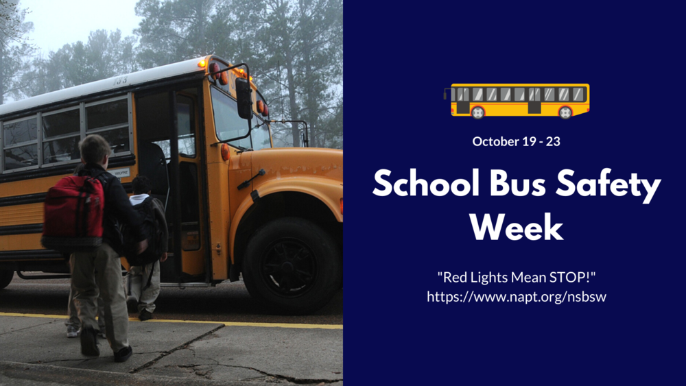 National School Bus Safety Week - October 19 - 23