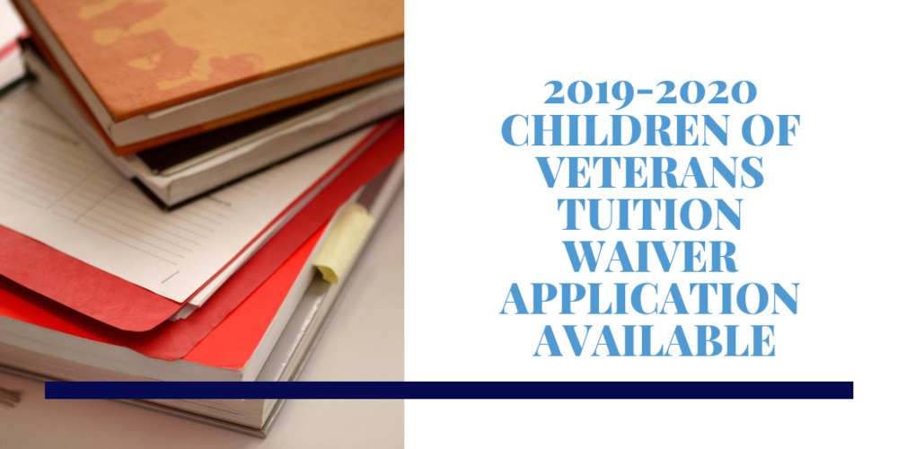 2019-2020 Children of Veterans Tuition Waiver Application Now Available