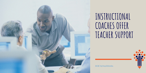 Instructional Coaches Offer Teacher Support