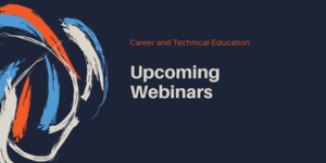 Career & Technical Education: Upcoming Perkins V Webinars