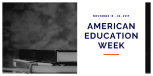 American Education Week starts November 18th
