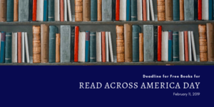 Deadline for Free Books for Read Across America Day is February 11, 2019