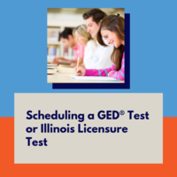 Scheduling a GED® Test or an Illinois Licensure Test