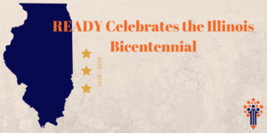 READY Celebrates the Illinois Bicentennial