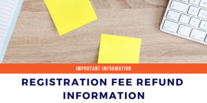Registration Fee Refund Information