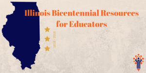 Illinois Bicentennial Resources for Educators