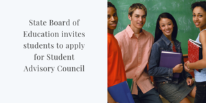 State Board of Education invites students to apply for Student Advisory Council