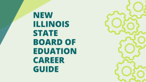 New Illinois State Board of Education Career Guide